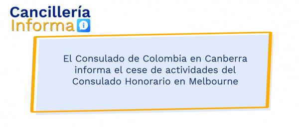 El Consulado de Colombia en Canberra informa el cese de actividades del Consulado Honorario en Melbourne